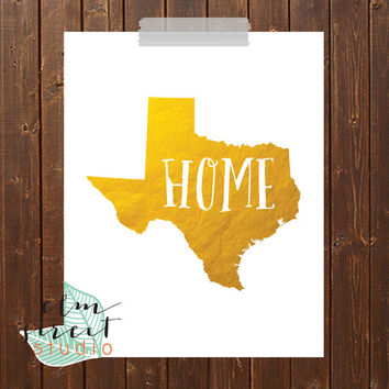 Home State Gold Foil Print /Gold Foil Print/ Gold Print/ Typography Print/ Texas Print/ Inspirational Decor/ Quote Poster/State Print