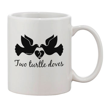Two Turtle Doves Text Printed 11oz Coffee Mug