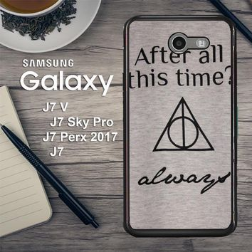 After All This Time Always Quote Harry Potter Samsung Galaxy J7 V , J7 Sky Pro, J7 Perx 2017 SM J727 Case