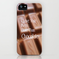 I love you even more than chocolate iPhone Case by Brian Raggatt    | Society6
