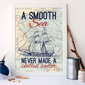 A smooth sea never made a skilled sailor art, nautical home decor, beach decor, inspirational home decor, housewarming gift art, A-1036