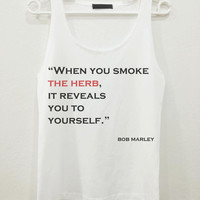 Bob Marley When You Smoke Quote Text Women Sleeveless Tank Top Shirt Tshirt