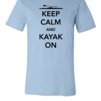 Keep Calm and Kayak On - Unisex T-shirt