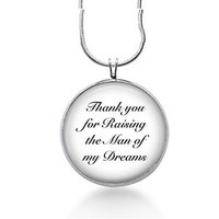 Thank you for raising the man of my dreams Necklace- groom mom gift, bride