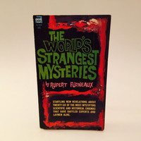 The World's Strangest Mysteries by Rupert Furneaux 1961