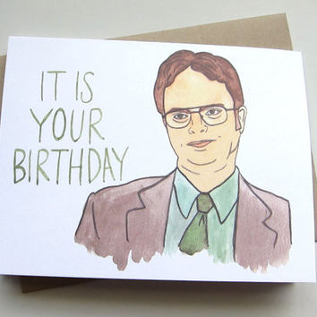AVERY CAMPBELL IT IS YOUR BIRTHDAY DWIGHT BIRTHDAY CARD