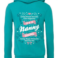 It's A Nanny Thing Zipper Hoodie