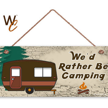 "We'd Rather Be Camping Sign, The Great Outdoors, Weatherproof, 6""x14"", Rustic Signs, Housewarming Gift, Camper Sign, Made to Order"