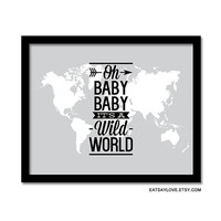 Nursery art, world map print, song lyrics print, oh baby its a wild world, geography print, world map wall decor, geographical art print