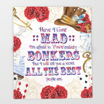 Alice in Wonderland - Have I Gone Mad? Throw Blanket by cittylicious