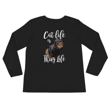 Cat Life Is Thug Life - Ladies' Long Sleeve T-Shirt