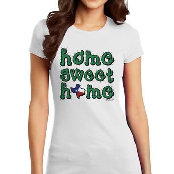Home Sweet Home - Texas - Cactus and State Flag Juniors T-Shirt by TooLoud