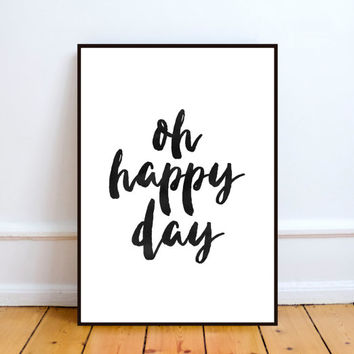"Inspirational poster""Oh happy day,Inspirational quote,Typography printable,Home decor,Office decor,Wall decor,Black dan white,Watercolor art"