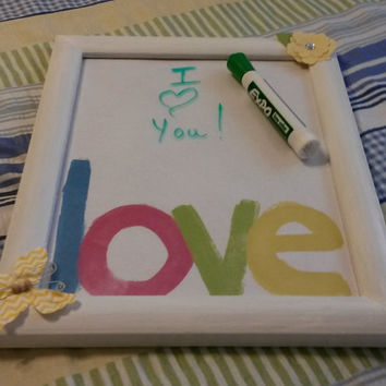Up-Cycled Cottage Chic Hand Painted Picture Frame Whiteboard - 2 Other Choices Included Besides the LOVE