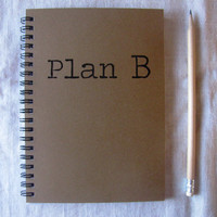 Plan B - 5 x 7 journal