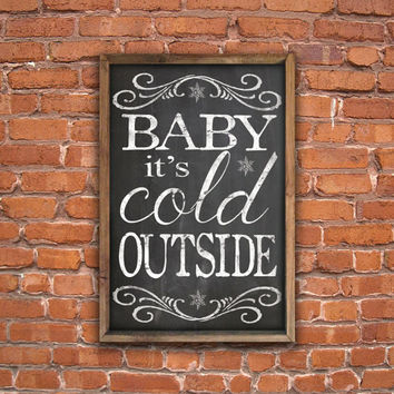 Baby it's Cold Outside chalkboard look wooden sign framed out in reclaimed wood. Handmade. Approx. 14x20x2 inches.