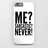 ME? SARCASTIC? NEVER! iPhone & iPod Case by CreativeAngel