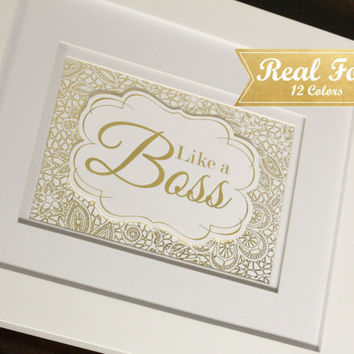 "Inspirational Real Gold Foil Print Gallery Art With Frame (Optional) ""Like A Boss"" Gift For Coworker,Office Decor,Lace Decor,Wedding Present"