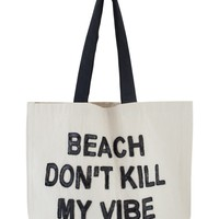 Designer Beach Bag Tote - Beach Don't Kill My Vibe