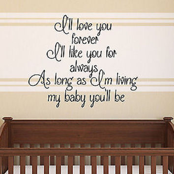 I'll Love You Forever I'll Like You For Always Nursery Vinyl Wall Decal Sticker