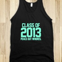 Class of 2013 Peace Out Whores