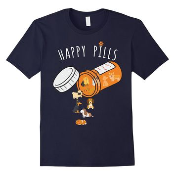 Happy Pills T-shirt- Funny Gift Shirt for Dog Lover
