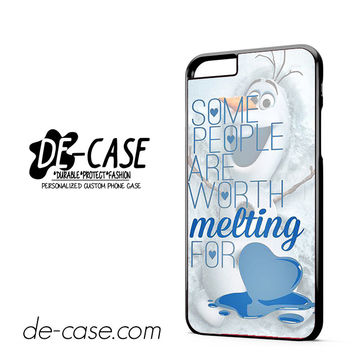 Some People Are Worth Melting For Olaf Funny Quote DEAL-9814 Apple Phonecase Cover For Iphone 6/ 6S Plus