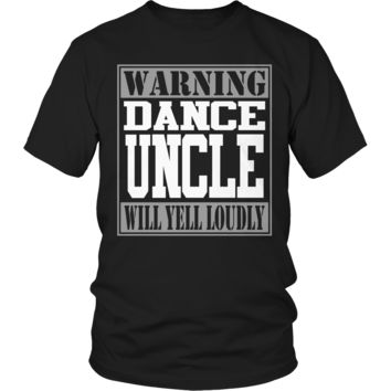 Warning Dance Uncle will Yell Loudly T Shirt