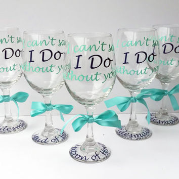 Bridesmaid Glasses - Will You Be My Bridesmaid Glasses - I Can't Say I Do Without You - Bridesmaid Proposal Glasses - Bridesmaid Gift