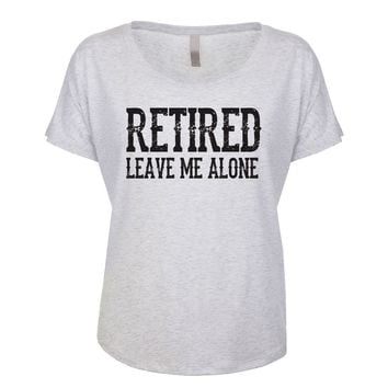 Retired Leave Me Alone Women's Dolman
