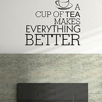 A Cup of Tea Makes Everything Better Wall Decal Vinyl Art Home Decor Kitchen Namaste Love Family Quote Motivation