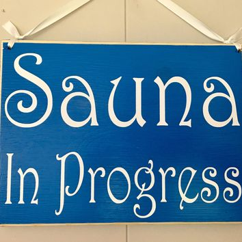 10x8 Sauna In Progress Wood Sign