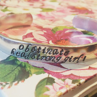inspired by Jane Austen , obstinate, headstrong girl! Pride and Prejudice aluminum bracelet 3/8 inch wide