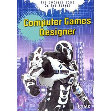 Computer Games Designer (Coolest Jobs on the Planet)
