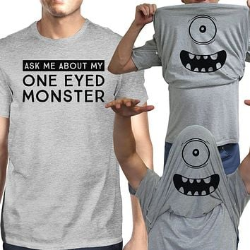 Ask Me About My One Eyed Monster Mens Grey Shirt