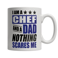 I Am A Chef and A Dad Nothing Scares Me Mug