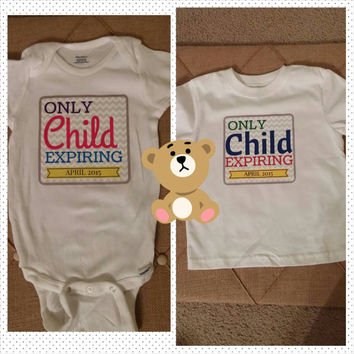 Only Child Expiring Soon - Baby Announcement- Shower Gift - photos - funny Onesuit -  sibling shirt - big brother - Baby girl Onesuit