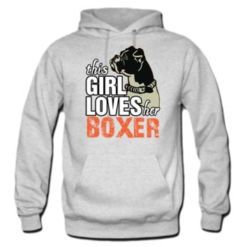 this girl loves her Boxer HOODIE