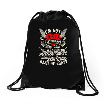 i'm not just a tattooed mom i,m a big cup Drawstring Bags