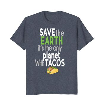 Earth Day 2018 Funny Shirt Tacos Food Support Planet