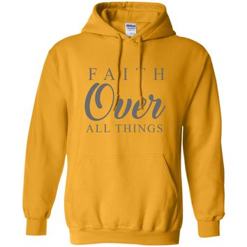 Faith Over All Things Christian Sweatshirt Hoodie