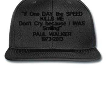 If One DAY the SPEED kills me paul walker Bucket Hat - Snapback Hat