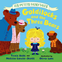 GOLDILOCKS AND THE THREE BEARS LES PETITS FAIRYTALES