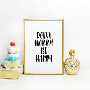 Dont worry be happy, wall art print, Inspirational quote, typography art, graphics, poster Typographic Print Nursery Quote Baby Quote