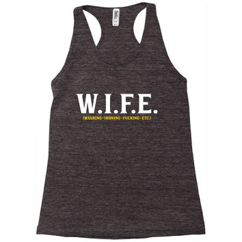 Wife... Washing Ironing Fucking Etc Racerback Tank