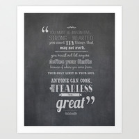 only the fearless can be great.. - Ratatouille Art Print by studiomarshallarts