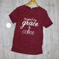 Saved by Grace and Coffee Tee