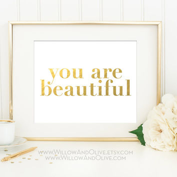 YOU ARE BEAUTIFUL Faux Gold Foil Art Print
