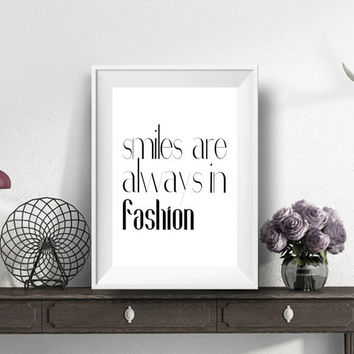 Smile poster,Wall art decor,Home decor,Word art,Printable poster,Instant download,Smiles are always in fashion,
