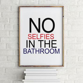 Selfie Art,Typographic Print,Bold Modern Teen Art,Dorm,Housewarming,Humorous Bathroom Typography Print,No Selfies in the Bathroom